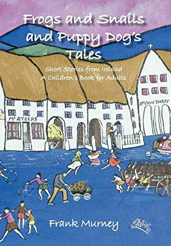 9781426963537: Frogs and Snails and Puppy Dog's Tales: Short Stories from Ireland a Children's Book for Adults