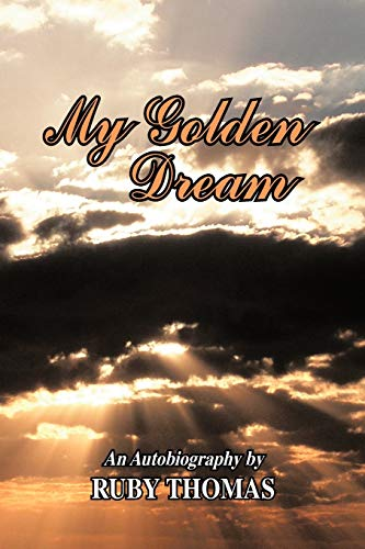 9781426963612: My Golden Dream: An Autobiography by Ruby Thomas