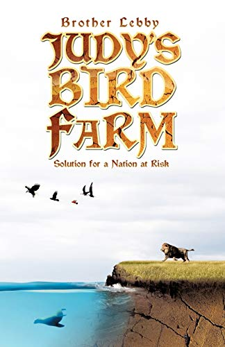 Judys Bird Farm Solution for a Nation at Risk: Brother Lebby