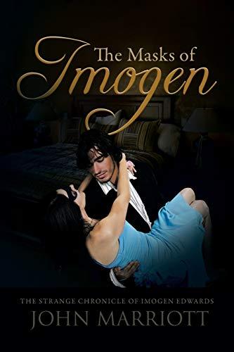 The Masks of Imogen: The Strange Chronicle: John Marriott