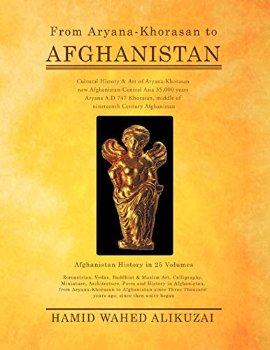 9781426966095: From Aryana-Khorasan to Afghanistan: Afghanistan History in 25 Volumes