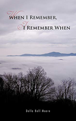 When I Remember, I Remember When: Della Bell Moore