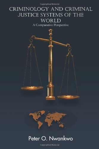Criminology and Criminal Justice Systems of the World: A Comparative Perspective (Paperback): Peter...