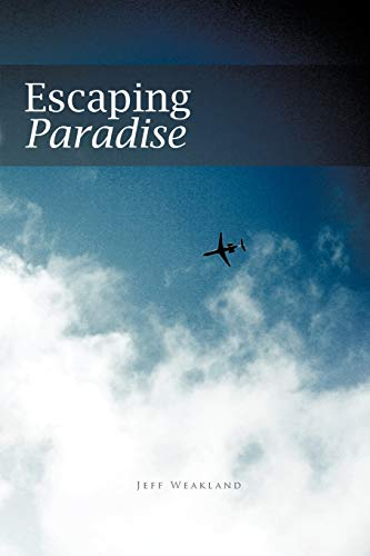 Escaping Paradise: Weakland, Jeff