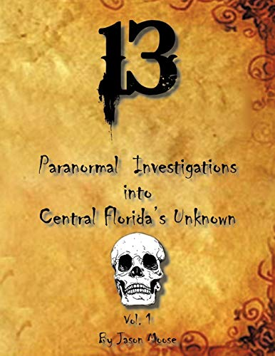 9781426968686: 13 Paranormal Investigations into Central Florida's Unknown: Vol. 1