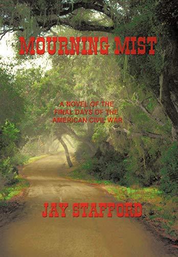 Mourning Mist: Jay Stafford