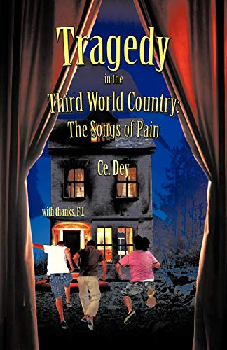 Tragedy in the Third World Country The Songs of Pain: Ce Dey