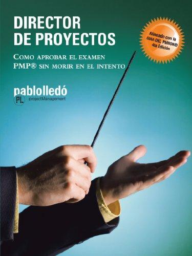 9781426971129: Director de Proyectos: Como Aprobar el Examen PMP Sin Morir en el Intento (Spanish Edition)