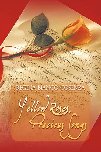 Yellow Roses, Precious Songs: Regina Bianco Cosenza