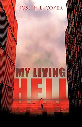 My Living Hell: Joseph E. Coker