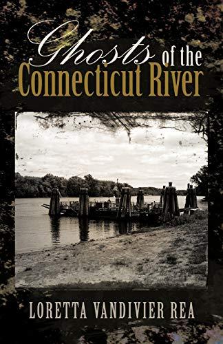 Ghosts Of The Connecticut River: Loretta Vandivier Rea