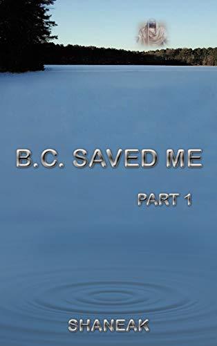 B.C. Saved Me: Part 1: Shaneak