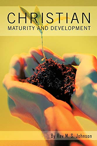 Christian Maturity And Development: Rev. J. S. Johnson