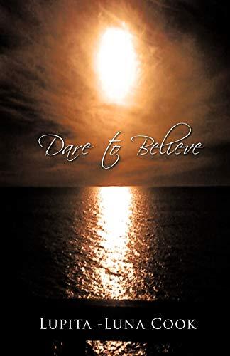 Dare To Believe: Lupita-Luna Cook