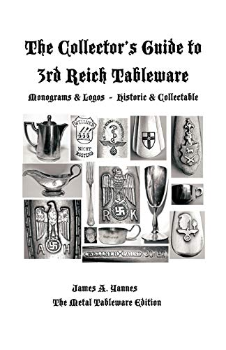 9781426981937: The Collector's Guide to 3rd Reich Tableware (Monograms, Logos, Maker Marks plus History): The Metal Tableware Edition