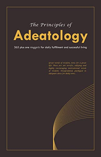 9781426987588: The Principles of Adeatology: 365 Plus One Nuggets for Daily Fulfillment and Successful Living