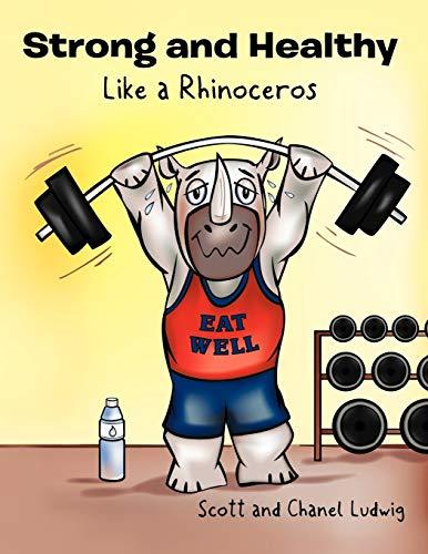 Strong and Healthy Like a Rhinoceros: Ludwig, Scott