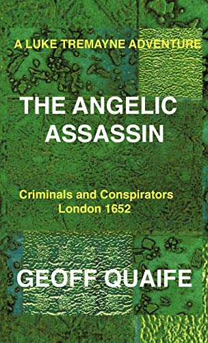 9781426989131: A Luke Tremayne Adventure the Angelic Assassin: Criminals and Conspirators London 1652