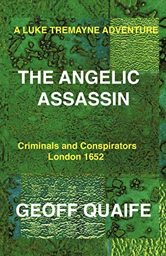 9781426989148: A Luke Tremayne Adventure The Angelic Assassin: Criminals And Conspirators London 1652