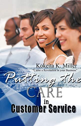 Putting The Care in Customer Service: Cause: Kokeita K. Miller