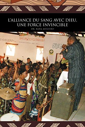 9781426992667: L'Alliance Du Sang Avec Dieu, Une Force Invincible (French Edition)