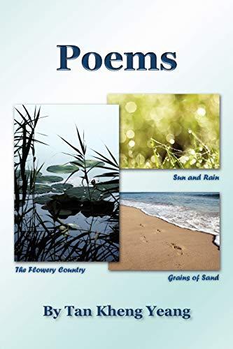 Poems Sun And RainThe Flowery CountryGrains Of Sand: Tan Kheng Yeang