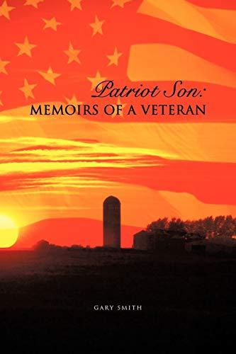 Patriot Son Memoirs of a Veteran: GARY SMITH
