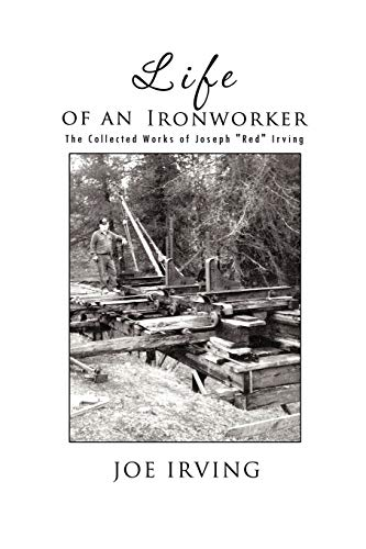 9781426993800: Life Of An Ironworker: The Collected Works Of Joseph