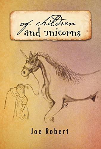 of children and unicorns: joe robert