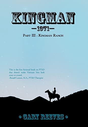 Kingman 1971: Part III: Kingman Ranch: Reeves, Gary