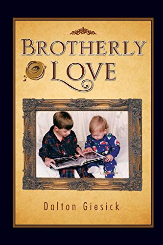 Brotherly Love: Dalton Giesick