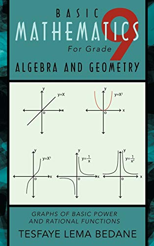 9781426997662: Basic Mathematics for Grade 9 Algebra and Geometry: Graphs of Basic Power and Rational Functions