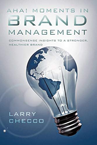 9781426997686: Aha! Moments In Brand Management: Commonsense Insights to a Stronger, Healthier Brand