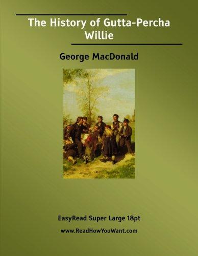 9781427000033: The History of Gutta-Percha Willie