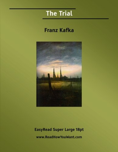 The Trial: [EasyRead Super Large 18pt Edition] (1427001324) by Franz Kafka