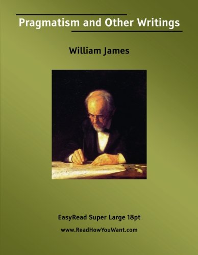 9781427002433: Pragmatism and Other Writings: Easyread Super Large 18pt Edition