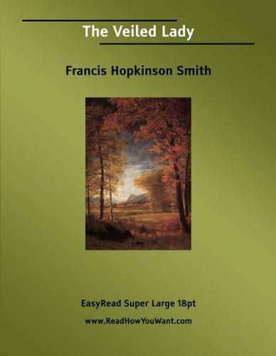 The Veiled Lady: Easyread Super Large 18pt Edition - Francis Hopkinson Smith