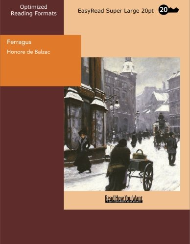 Ferragus Chief of the Devorants: Easyread Super Large 20pt Edition - Honore de Balzac