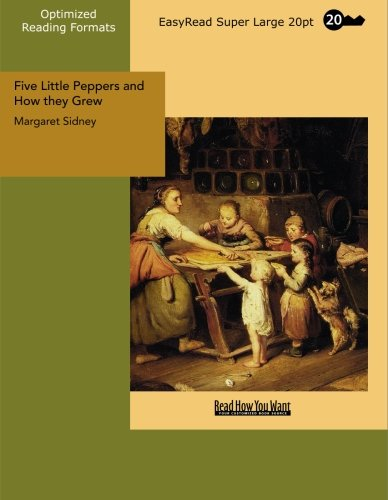 Five Little Peppers and How they Grew: [EasyRead Super Large 20pt Edition]: Sidney, Margaret