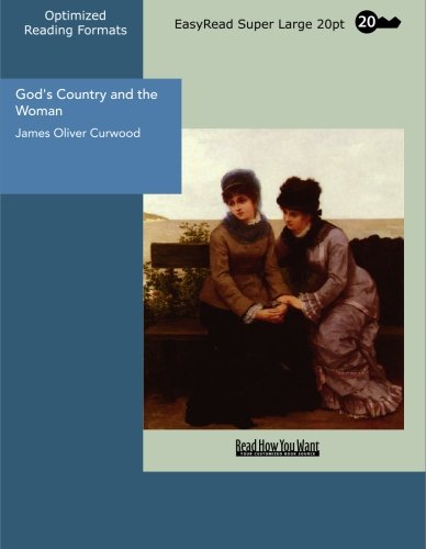 God's Country and the Woman (9781427008725) by James Oliver Curwood
