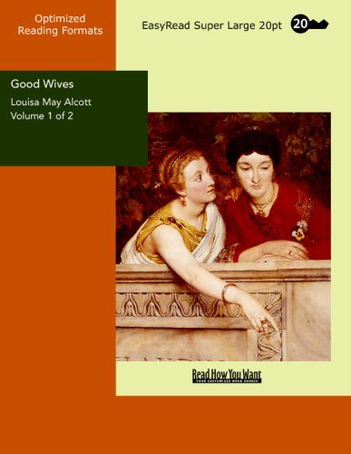 Good Wives Volume 1 of 2: [EasyRead Super Large 20pt Edition] (9781427008756) by Alcott, Louisa May