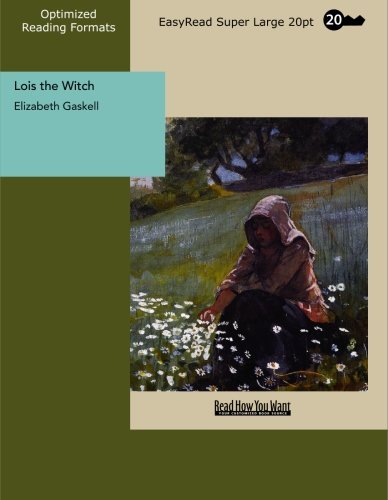 9781427009579: Lois the Witch: [EasyRead Super Large 20pt Edition]