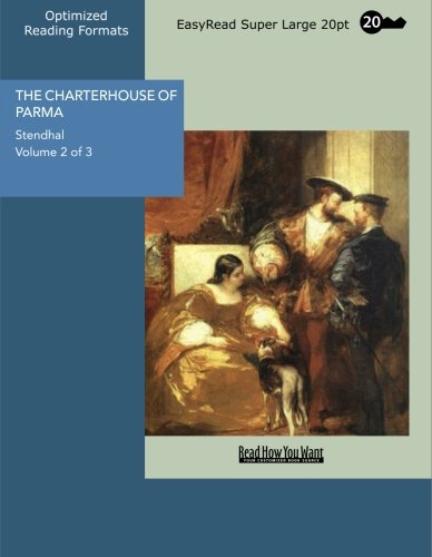 9781427013460: THE CHARTERHOUSE OF PARMA Volume 2 of 3: [EasyRead Super Large 20pt Edition]