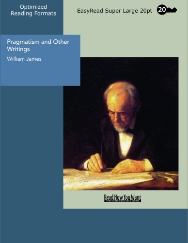 9781427015785: Pragmatism and Other Writings: Easyread Super Large 20pt Edition
