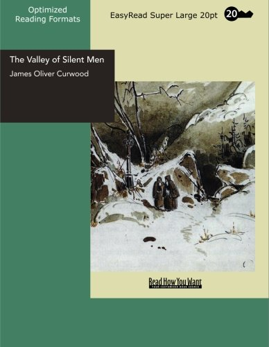The Valley of Silent Men (1427016240) by James Oliver Curwood