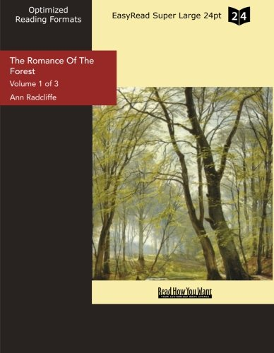 9781427020055: The Romance Of The Forest (Volume 1 of 3) (EasyRead Super Large 24pt Edition): Interspersed With Some Pieces Of Poetry