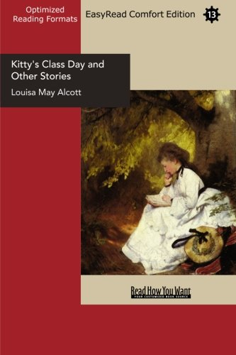 Kitty's Class Day and Other Stories (1427026149) by Alcott, Louisa May