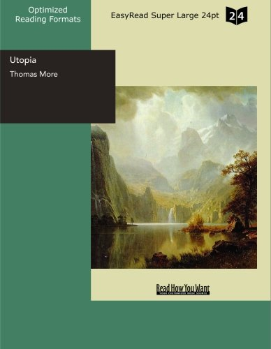 Utopia: [EasyRead Super Large 24pt Edition] (9781427038975) by More, Thomas