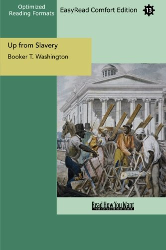 Up from Slavery (EasyRead Comfort Edition): An Autobiography (9781427051929) by Booker T. Washington