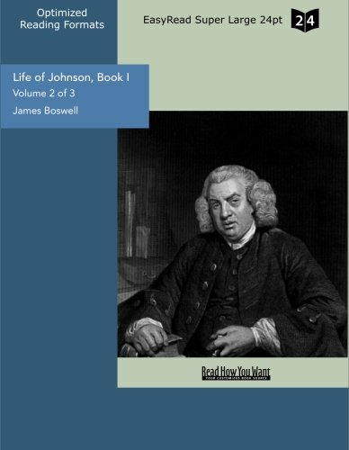 Life of Johnson, Book I Volume 2 of 3: (EasyRead Super Large 24pt Edition) (9781427056443) by James Boswell